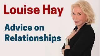 Power Thoughts on Love and Relationships - Louise Hay