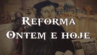 Reforma ontem e hoje - Romanos 12: 1-2