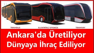 ✅Ankara'da Üretiliyor Dünyaya İhraç Ediliyor *Bozankaya Tramvay *Bozankaya Trambus Elektrikli Otobüs