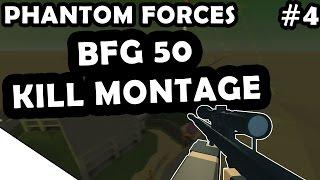 BFG 50 KILL MONTAGE - ROBLOX Phantom Forces #4