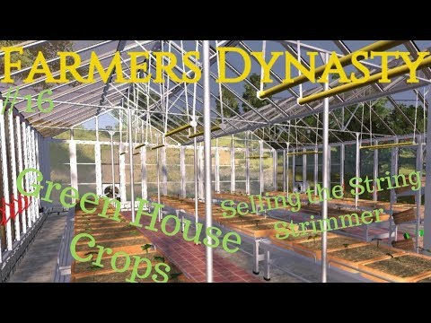 Farmers Dynasty | #16 | Green House Crops | Selling the Strimmer |