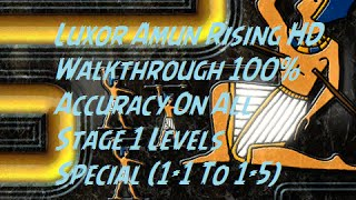 Luxor Amun Rising HD Walkthrough 100% Accuracy On All Stage 1 Levels Special! (1-1 to 1-5)