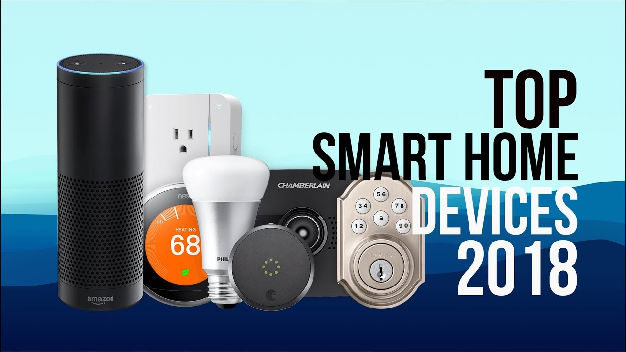 best smart home tech devices to buy in 2018 top 12 smart home tech 2018 youtube. Black Bedroom Furniture Sets. Home Design Ideas