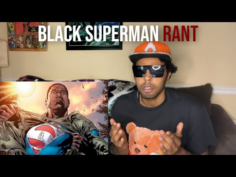 Warner Bros Black Superman Rant