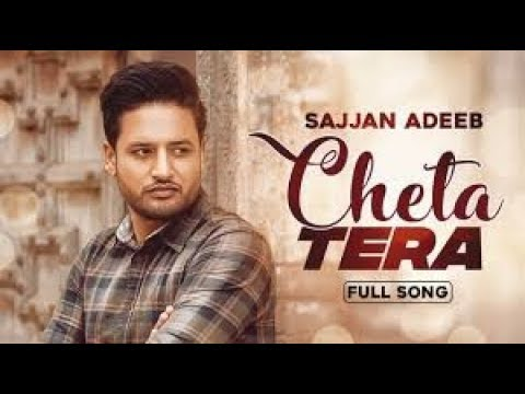Cheta Tera - Sajjan Adeeb Official Status