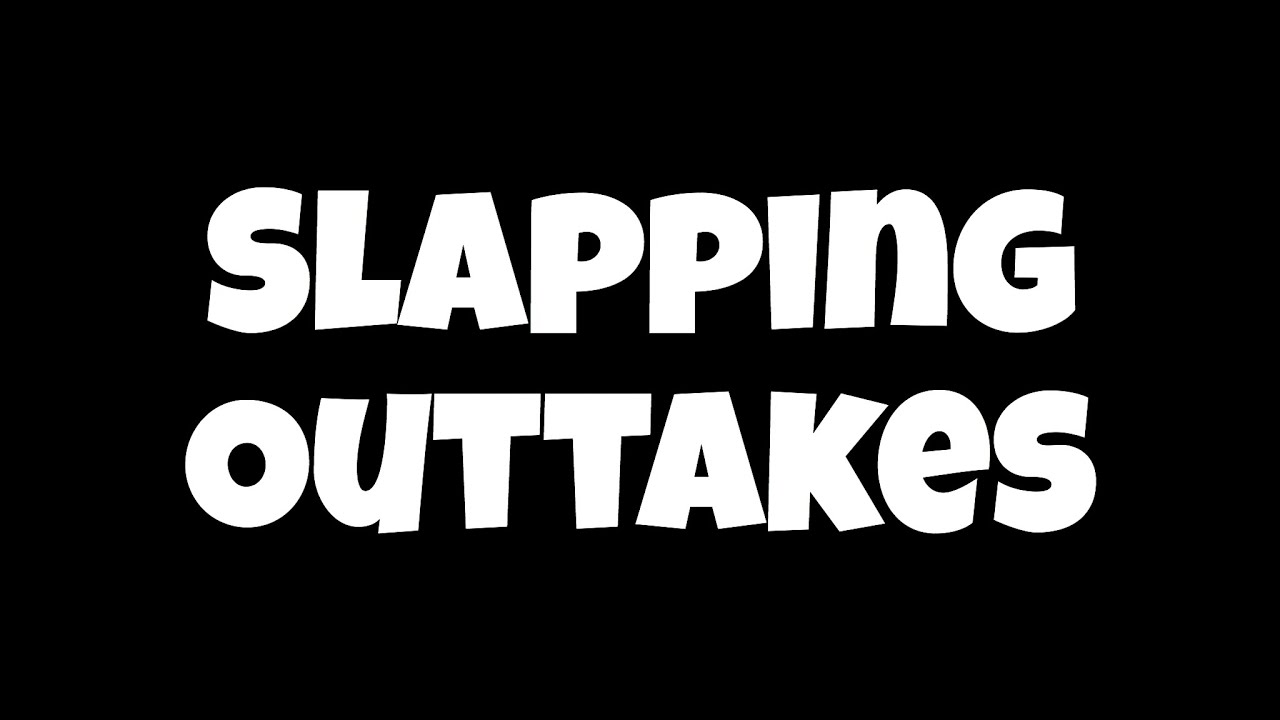 #WithMe Content Creator - Slapping King Outtakes