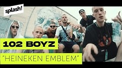 102 Boyz – Heineken Emblem prod. Bobby San (splash! Mag Premiere) (Archiv)