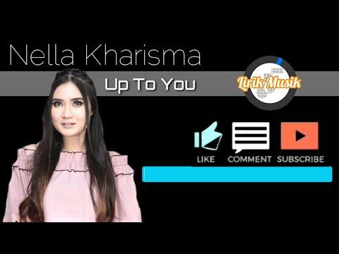 nella-kharisma---up-to-you---lirik-musik-(house-dj-hak'e-hak'e- -official-video-lyric)