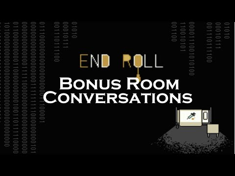 END ROLL - All Bonus Room Conversations