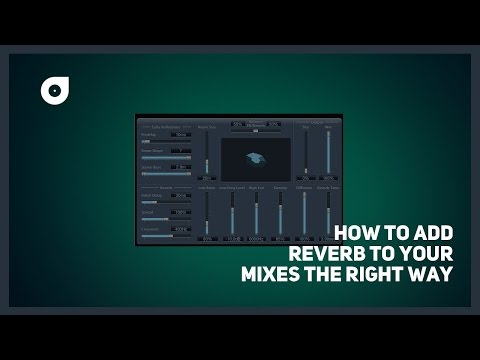 How to add reverb to your mixes the right way and sound amazing