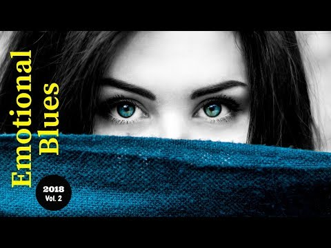 Emotional Blues Music - Blues Compilation 2018 | Vol2