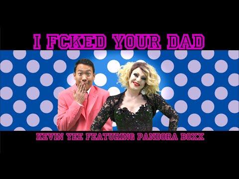 I Fucked Your Dad Ft Pandora Boxx (NSFW)