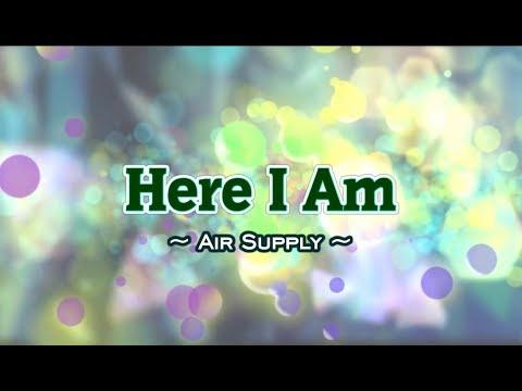 Here I Am - Air Supply (KARAOKE VERSION)