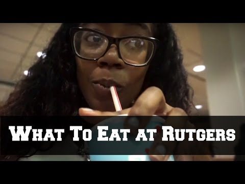 WHAT TO EAT AT RUTGERS UNIVERSITY