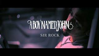 a boy named john sir rock official music video