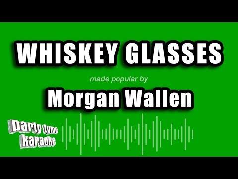 Morgan Wallen – Whiskey Glasses (Karaoke Version)