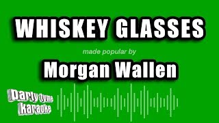Morgan Wallen - Whiskey Glasses (Karaoke Version)