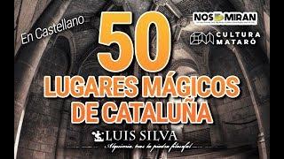 50 LUGARES MÁGICOS DE CATALUÑA | Luis Silva en FNAC (Barcelona)