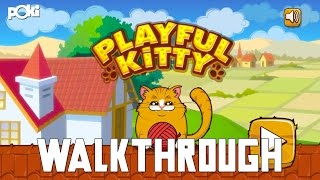 Kitty Cat! Playful Kitty Poki Walkthrough