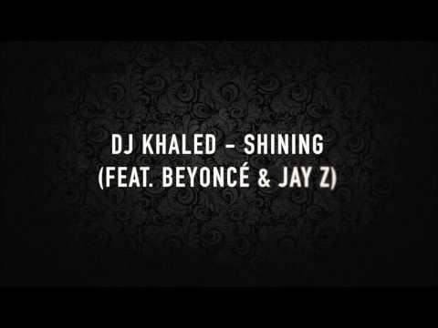 DJ KHALED - SHINING (FEAT. BEYONCÉ & JAY Z) (LYRICS)