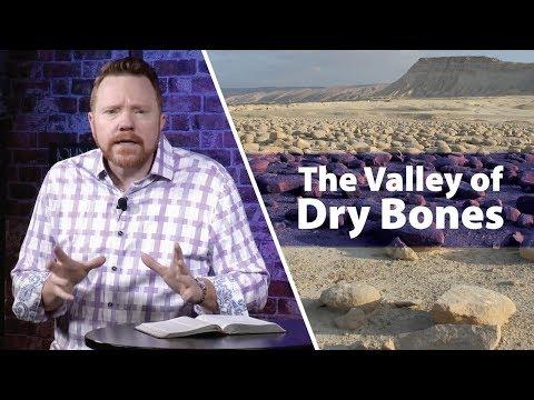 The Valley of Dry Bones - Ezekiel 37
