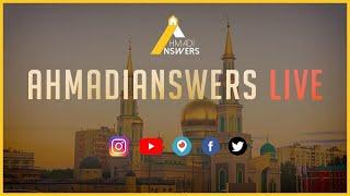 Ahmadi Answers Live : Convert Stories Response and a Challenge to Anti Ahmadis