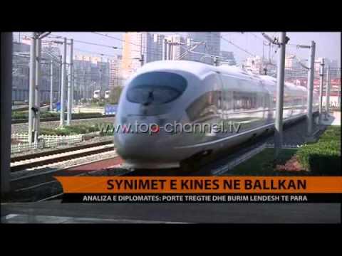 Synimet e Kinës në Ballkan - Top Channel Albania - News - Lajme