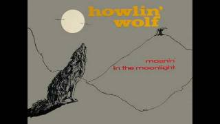 Watch Howlin Wolf Moanin At Midnight video