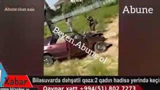 Biləsuvarda dəhşətli qəza:2 qadın hadisə yerində öldü