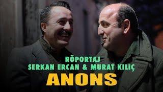 Anons - Serkan Ercan & Murat Kılıç Röportaj (19 Ekim'de Sinemalarda)