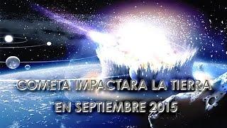 COMETA IMPACTARA LA TIERRA EN SEPTIEMBRE 2015