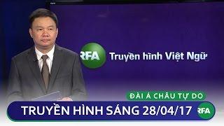 Tin tức thời sự sáng 28/04/2017 | RFA Vietnamese News