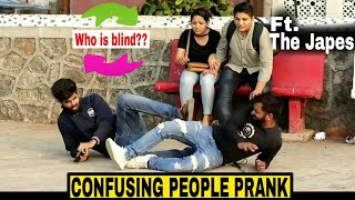 अंधा कौन है?? Epic - CONFUSING PEOPLE PRANK (MUST WATCH) | FT. THE JAPES |PRANKS IN INDIA 2018