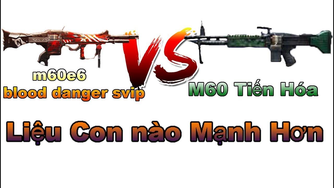 [Truy Kích] So Sánh Uy Lực Của Khẩu M60E6 Blood Danger sVIP & M60 Max Tiến Hóa Trong Zombie ✔
