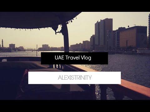 UAE Travel Vlog!| Alexis Trinity