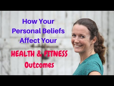 Your Beliefs and How They Relate to Your Health and Fitness Outcomes