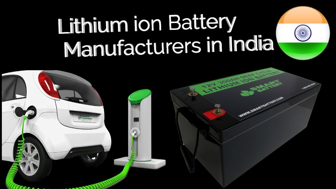List of Lithium ion Battery Manufacturers in India
