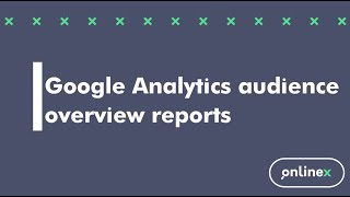 Google Analytics Audience Overview Reports