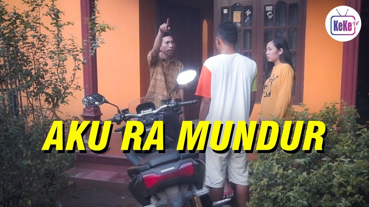 Aku Ra Mundur | Film Pendek KeKe TV Official
