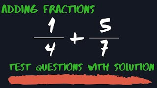 Adding Fraction - Tęst questions with answer - Civil Service Exam Reviewer