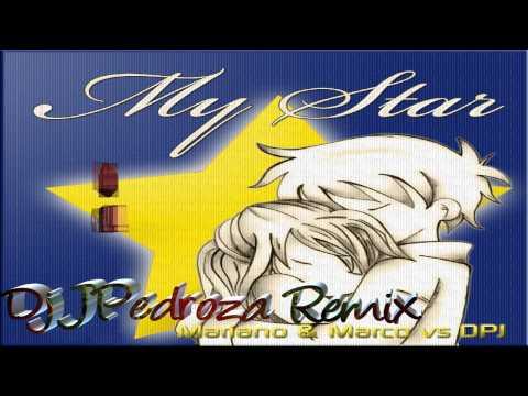 Mariano And Marco Vs Dpj - My Star (Dj JPedroza Maranza Mix)Video Edit By:: Dj Eder OriginaL 2012