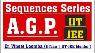 AGP | Arithmetico Geometric Progression | Sequences Series | JEE Main Advanced