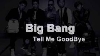 Big Bang - Tell me Goodbye [Lyrics+Download]