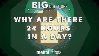 Why are there 24 hours in a day?  - Big Questions - (Ep. 223)