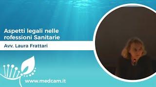 Aspetti legali nelle Professioni Sanitarie - Avv. Laura Frattari
