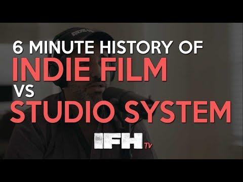 6 Minute History of Indie Film vs The Studio System - Indie Film Hustle