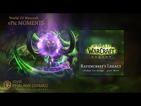ePic MOMENTS-Legion 7.0-Experience Ravencrest's Legacy at Black Rook Hold in Val'sharah - Part III