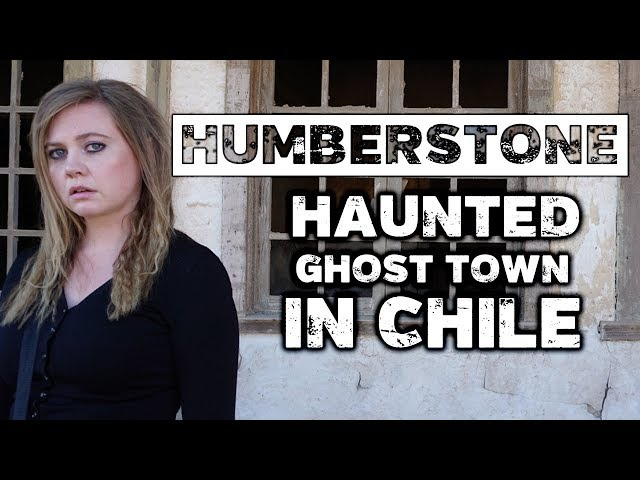Haunted Humberstone Ghost Town In Chile