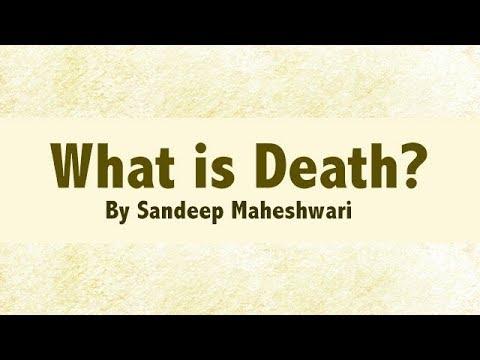 What is Death? By Sandeep Maheshwari (Hindi)