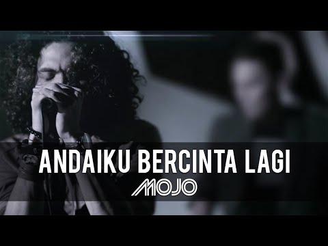 Andai Ku Bercinta Lagi - Mojo (Official Music Video)